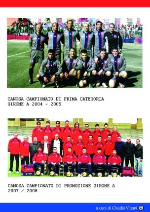 CANOSA. CAMPIONATO DI PRIMA CATEGORIA 2004/05 - CAMPIONATO DI PROMOZIONE 2007/2008